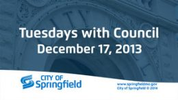 Tuesdays with Council – December 17, 2013