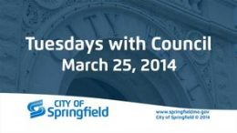 Tuesdays with Council – March 25, 2014