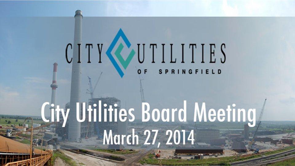 City Utilities Board – March 27, 2014