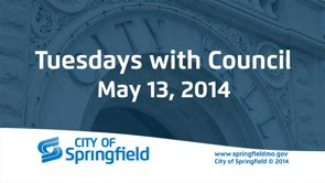Tuesdays with Council – May 13, 2014