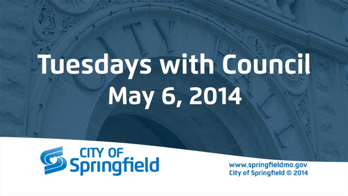 Tuesdays with Council – May 6, 2014