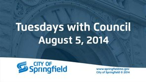 Tuesdays with Council – August 5, 2014