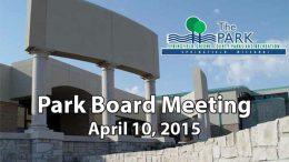 Park Board Meeting – April 10, 2015