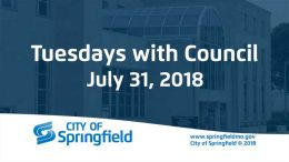 Tuesdays with Council – July 31, 2018