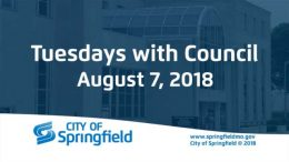Tuesdays with Council – August 7, 2018