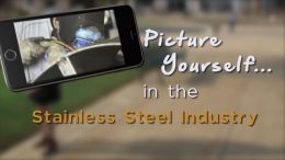 Picture Yourself in the Stainless Steel Industry