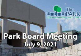 Park Board Meeting – July 9, 2021